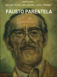Fausto Parentela una vita per l'arte - copertina