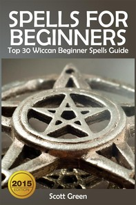 Spells For Beginners :  Top 30 Wiccan Beginner Spells Guide - Librerie.coop