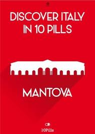 Discover Italy in 10 Pills - Mantua - copertina