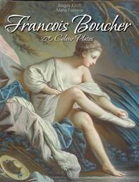 Francois Boucher: 270 Colour Plates - Librerie.coop