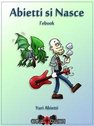 Abietti si Nasce - L'ebook - copertina