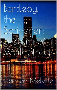 Bartleby, the Scrivener: A Story of Wall-Street - copertina