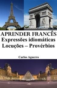 Aprender Francês: Expressões idiomáticas ‒ Locuções ‒ Provérbios - copertina