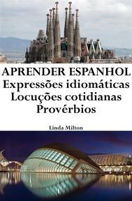 Aprender Espanhol: Expressões idiomáticas ‒ Locuções cotidianas ‒ Provérbios - copertina