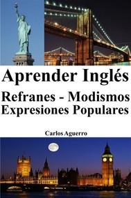Aprender Inglés: Refranes ‒ Modismos ‒ Expresiones Populares - copertina
