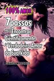 100% Amor: 7 Passos para encontrar ciêntificamente o verdadeiro amor da sua vida - copertina