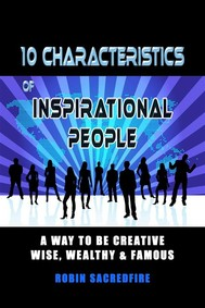 10 Characteristics of Inspirational People: A Way to Be Creative, Wise, Wealthy & Famous - copertina