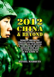 2012, China and Beyond: World thinking, China's global role, individual survival and the path of life beyond the end of civilization as we know it - copertina