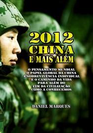 2012, China e Mais Além: O Pensamento Mundial, o Papel Global da China, a sobrevivência individual e o Caminho da Vida para além do fim da civilização como a conhecemos - copertina