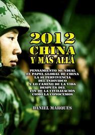 2012, China y Más Allá: Pensamiento mundial, el papel global de China, la supervivencia del individuo y lo camino de la vida después del fin de la civilización como la conocemos - copertina