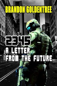 2345: A Letter From The Future Brandon Goldentree View More by This Author - copertina