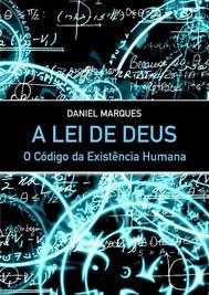 A Lei de Deus: O Código da Existência Humana - copertina