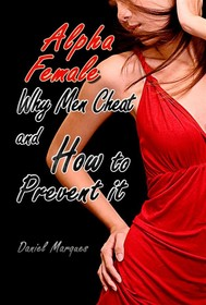Alpha Female: Why Men Cheat and How to Prevent It - copertina