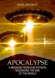 Apocalypse: A Message from the Universal Alliance of the Intergalactic Confederation regarding the End of the World - copertina