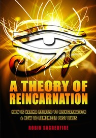 A Theory of Reincarnation: How is Karma Related to Reincarnation & How to Remember Past Lives - copertina