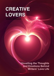 Creative Lovers: Unveiling the Thoughts and Emotions Behind Writers' Love Life - copertina