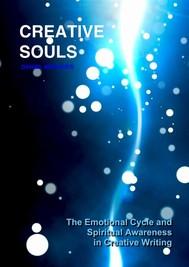 Creative Souls: The Emotional Cycle and Spiritual Awareness in Creative Writing - copertina