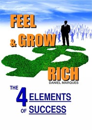 Feel and Grow Rich: The 4 Elements of Success - copertina