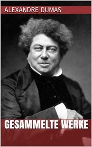 Alexandre Dumas - Gesammelte Werke - copertina