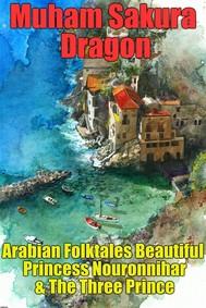 Arabian Folktales Beautiful Princess Nouronnihar & The Three Prince - copertina