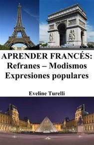 Aprender Francés: Refranes ‒ Modismos ‒ Expresiones populares - copertina