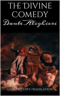 The Divine Comedy. Longfellow's Translation. - Librerie.coop
