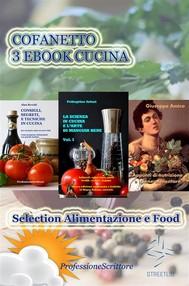 Alimentazione e Food - Nutrizione, Trucchi e Segreti in cucina, Ricette, Consigli (Cofanetto 3 Ebook Cucina) - copertina