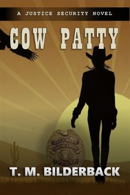 Cow Patty - A Justice Security Novel - copertina