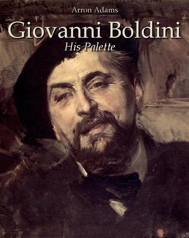 Giovanni boldini his palette arron adams ebook for Giovanni adams