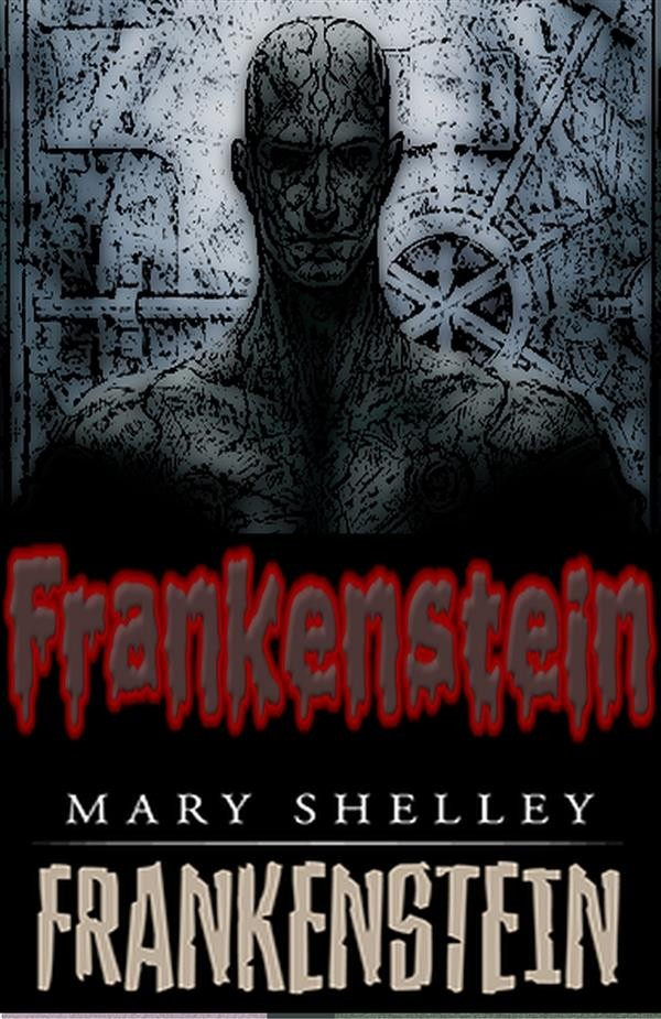 the different techniques used to bring out horror in mary shelleys frankenstein In her preface to the 1831 edition of frankenstein, mary tells how frankenstein he creates a man out of body parts of clare clairmont and the shelleys.