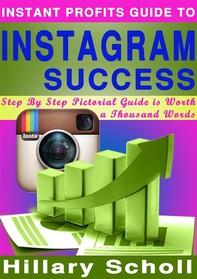 Instant Profits Guide to Instagram Success - Librerie.coop