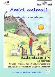 Amici animali: amicizia in montagna - copertina