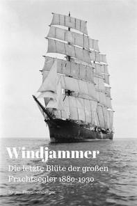 Windjammer: Die letzte Blüte der großen Frachtsegler 1880-1930 - Librerie.coop