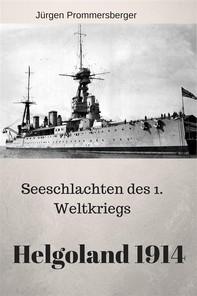 Seeschlachten des 1. Weltkriegs - Helgoland 1914 - Librerie.coop