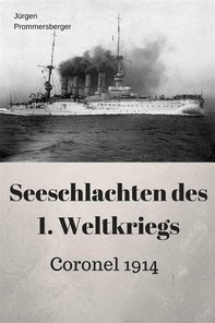 Seeschlachten des 1. Weltkriegs - Coronel - Librerie.coop