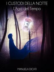 #4. I Custodi della Notte - L'Ago del Tempo - copertina