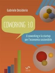 coworking 3.0: il coworking e la startup per l'economia sostenibile - copertina
