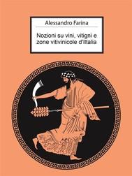 Nozioni su vini, vitigni e zone vitivinicole d'Italia - copertina