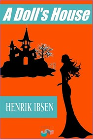 The social problems in a dolls house by henrik ibsen