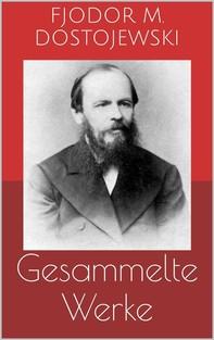Gesammelte Werke (Vollständige Ausgaben: Schuld und Sühne, Der Idiot, Die Brüder Karamasow u.v.m.) - Librerie.coop