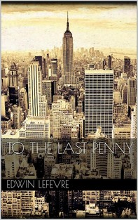 To the Last Penny - Librerie.coop