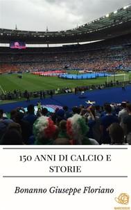 150 anni di calcio e storie - copertina