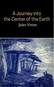 A Journey into the Center of the Earth (Annotated) - copertina