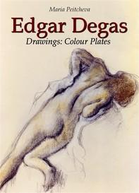 Edgar Degas Drawings: Colour Plates - Librerie.coop