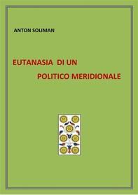 eutanasia di un politico meridionale - Librerie.coop