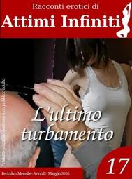 ATTIMI INFINITI n.17 - L'ultimo turbamento - copertina