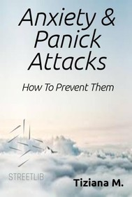 Anxiety & Panick Attacks, How To Prevent Them - copertina