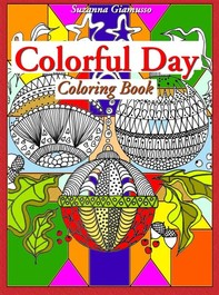 Colorful Day: Coloring Book - Librerie.coop