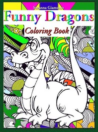 Funny Dragons: Coloring Book - Librerie.coop
