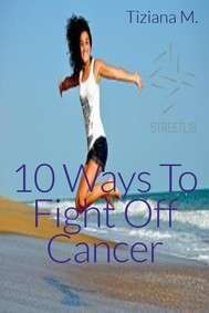 10 Ways To Fight Off Cancer - copertina